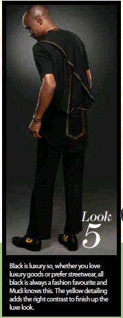 ??  ?? Look 5 Black is luxury so, whether you love luxury goods or prefer streetwear, all black is always a fashion favourite and Mudi knows this. The yellow detailing adds the right contrast to finish up the luxe look.