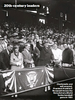 ??  ?? Charismatic and self-assured, President Franklin D Roosevelt throws the first pitch at a World Series baseball game in 1933