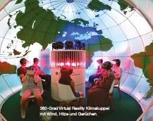 ??  ?? 360-Grad Virtual Reality Klimakuppel mit Wind, Hitze und Gerüchen.