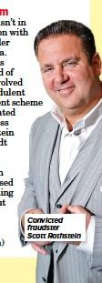 ??  ?? Convicted fraudster Scott Rothstein