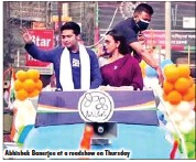 ??  ?? Abhishek Banerjee at a roadshow on Thursday