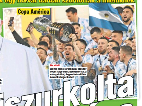 ??  ?? Az első Lionel Messi (trófeával) először nyert nagy nemzetközi tornát a válogatottal, Argentínával DélAmerika