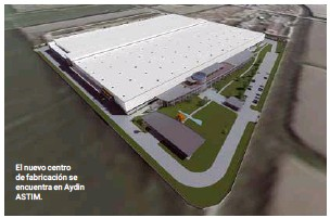 ??  ?? El nuevo centro de fabricación se encuentra en Aydin ASTIM.
