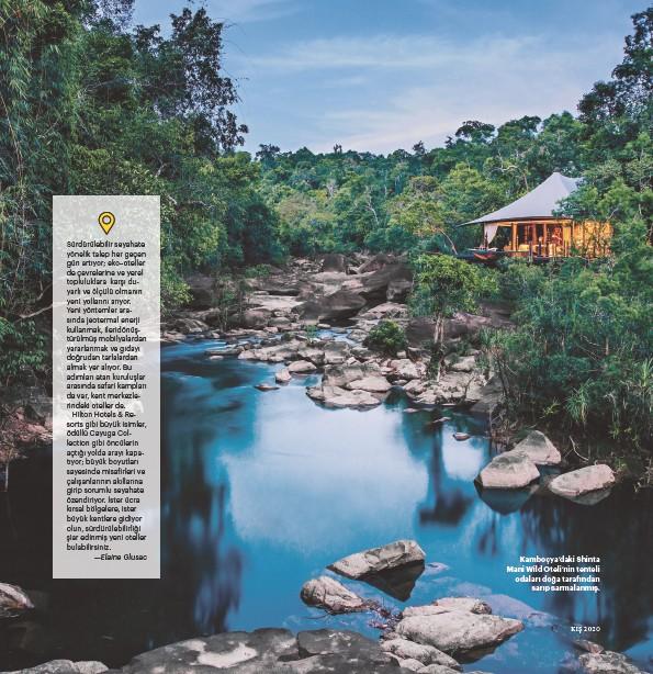 ??  ?? Kamboçya'daki Shinta Mani Wild Oteli'nin tenteli odaları doğa tarafından sarıp sarmalanmış. KIŞ 2020