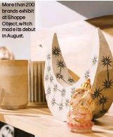??  ?? More than 200 brands exhibit at Shoppe Object, which made its debut in August.