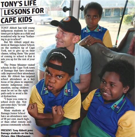 ??  ?? PRESENT: Tony Abbott joins Bamaga students on the bus. Picture: Alex Ellinghausen
