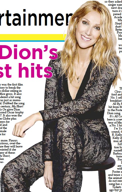 ??  ?? Dion, who will be having her first concert series in Manila on July 19 and 20 at the MOA Arena, has hundreds of recordings and has sold nearly 300 million records in her career of nearly 40 years