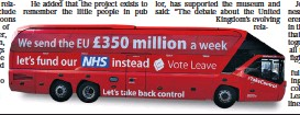??  ?? The Vote Leave bus became an iconic image of the referendum campaign