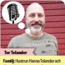 ??  ?? Familj: Hustrun Hanna Tolander och deras sju gemensamma barn som är mellan 28 till 6 år gamla. Bor: Hassela. Gör: Är astrolog och jobbar mest för tidningar och företag. Har tidigare varit yrkesofficer.