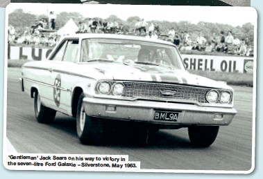 ??  ?? 'Gentleman' Jack Sears on his waytovictoryin the seven-litreFordGalaxie –Silverstone, May 1963.