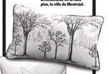 ??  ?? Coussin mi-urbain, mi-rural, de la collection Espace architectural. En arrièreplan, la ville de Montréal. Pour la fashionista, un coussin imprimé d'une jolie chaussure