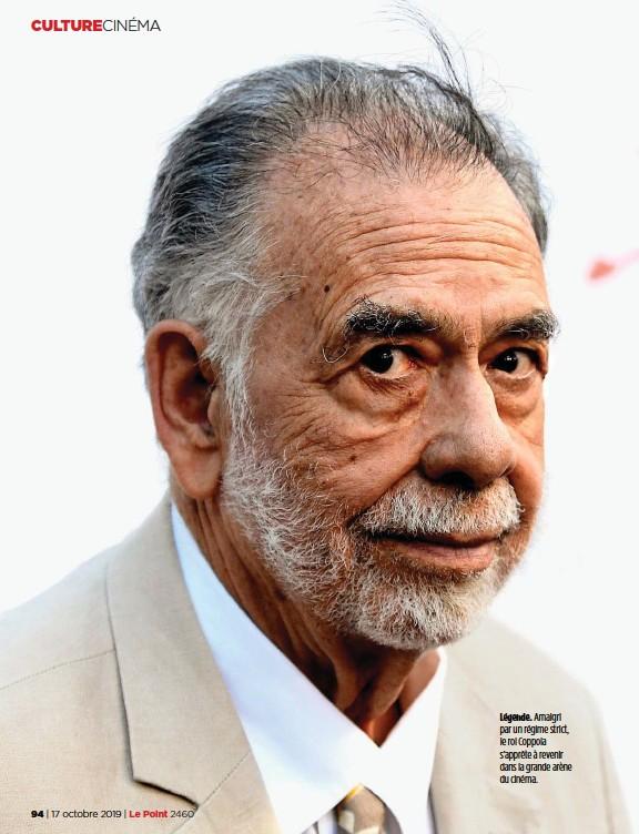 ??  ?? Légende. Amaigri par un régime strict, le roi Coppola s'apprête à revenir dans la grande arène du cinéma.