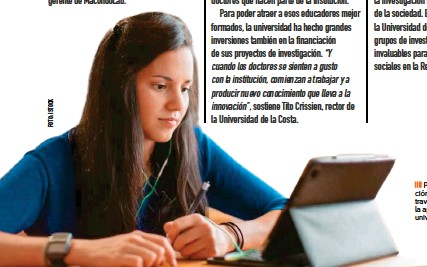 ??  ?? Promover la generación de conocimiento a través de la innovación es la apuesta de estas tres universidades.