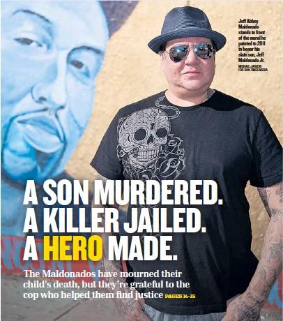 ?? MICHAEL JARECKI FOR SUN-TIMES MEDIA ?? Jeff Abbey Maldonado stands in front of the mural he painted in 2011 to honor his slain son, Jeff Maldonado Jr.