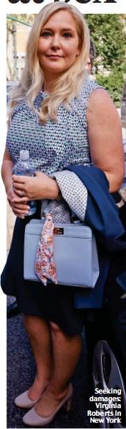 ??  ?? Seeking damages: Virginia Roberts in New York