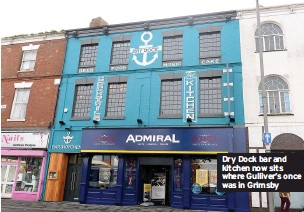 ??  ?? Dry Dock bar and kitchen now sits where Gulliver's once was in Grimsby