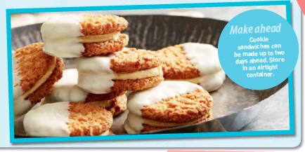 ??  ?? Cookie sandwiches can be made up to two days ahead. Store in an airtight container.