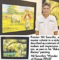 """??  ?? Painter Nil Sencillo, a master colorist in a style described as a mixture of realism and impressionism, as seen in his """"BakaBantay"""" painting. Nil Sencillo's """"Wonder of Nature PPUR"""""""