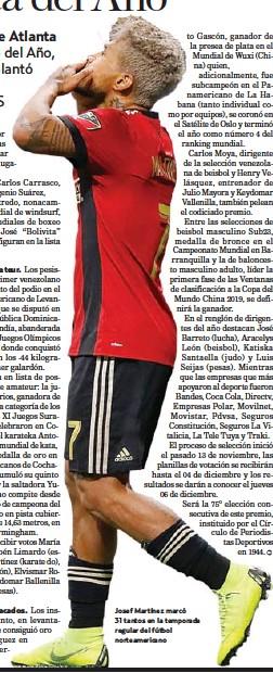 ??  ?? Josef Martínez marcó 31 tantos en la temporada regular del fútbol norteamericano