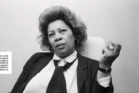 ??  ?? A life in film THE FAMOUSLY PRIVATE AUTHOR AGREED TO BE INTERVIEWED FOR THE DOCUMENTARY TONI MORRISON: THE PIECES I AM
