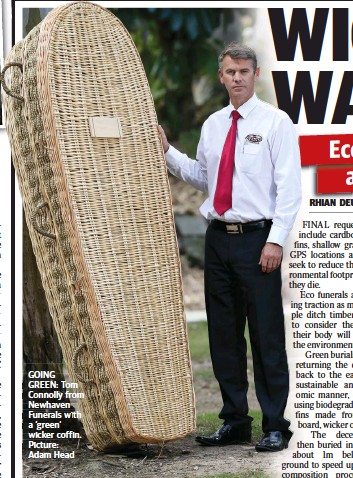 ??  ?? GOING GREEN: Tom Connolly from Newhaven Funerals with a 'green' wicker coffin. Picture: Adam Head