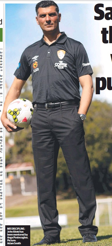?? Picture: Adam Smith ?? MR DISCIPLINE: John Aloisi has been mentored by Ange Postecoglou.