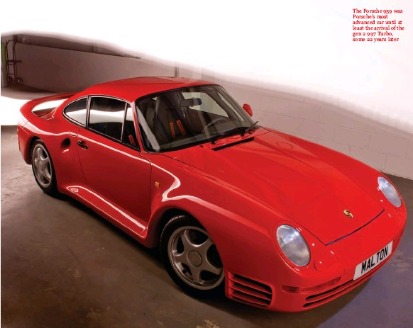 ??  ?? The Porsche 959 was Porsche's most advanced car until at least the arrival of the gen 2 997 Turbo, some 22 years later
