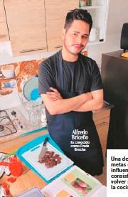 ??  ?? Alfredo Briceño Es conocido como Frede Brocha Una de las metas de estos influenciadores consiste en volver sencilla la cocina.