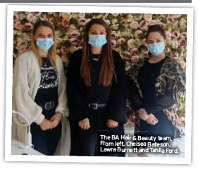 ??  ?? The BA Hair & Beauty team. From left, Chelsea Bateson, Lawra Burnett and Tahlia Ford.
