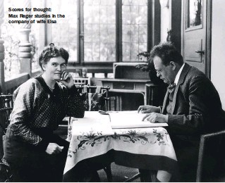 ??  ?? Scores for thought: Max Reger studies in the company of wife Elsa
