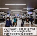 ??  ?? OUTREACH The H-1B isa he t sought-after work a among Indians