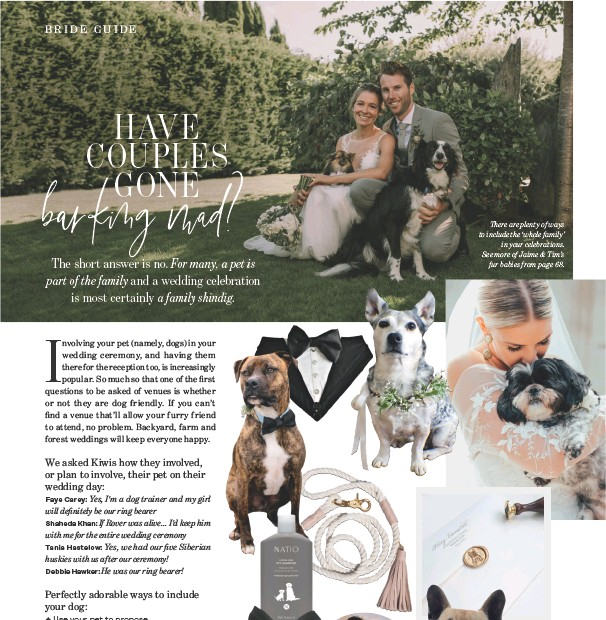 ??  ?? There are plenty of ways to include the 'whole family' in your celebrations. See more of Jaime & Tim's fur babies from page 68.