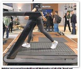 ??  ?? Peloton announced treadmill recall Wednesday of all of its Tread and Tread+ models in a joint statement with the Consumer Product Safety Commission. A young child died in incident involving a treadmill in March.