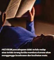 ??  ?? PASTIKAN pencahayaan tidak terlalu malap atau terlalu terang ketika membaca kerana akan mengganggu keselesaan dan kesihatan mata. LOBAK dan brokoli baik untuk penjagaan mata.