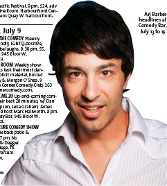 ??  ?? Arj Barker headlines at Comedy Bar, July 13 to 15.