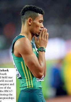 ??  ?? Wayde van Niekerk The 25-year-old South African track and field star is the current world record holder, world champion and Olympic champion of the 400m. He wore the RM 6702 en route to winning the IAAF World Championships 400m gold medal.
