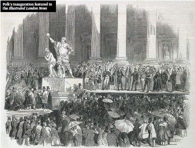 ??  ?? Polk's inauguration featured in the Illustrated London News