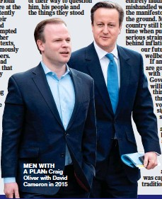 ??  ?? men with a plan: Craig Oliver with David Cameron in 2015
