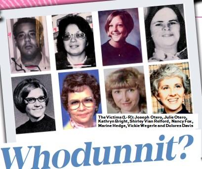 ??  ?? The Victims (L-R): Joseph Otero, Julie Otero, Kathryn Bright, Shirley Vian Relford, Nancy Fox, Marine Hedge, Vickie Wegerle and Dolores Davis