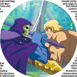 ??  ?? Skeletor and He-Man battle it out in Masters of the Universe: Revelation, streaming on Netflix.