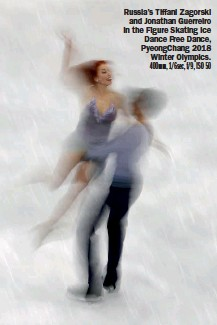 ??  ?? Russia's Tiffani Zagorski and Jonathan Guerreiro in the Figure Skating Ice Dance Free Dance, PyeongChang 2018 Winter Olympics. 400mm, 1/6sec, f/9, ISO 50