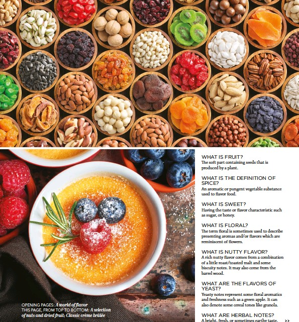 ??  ?? OPENING PAGES: A world of flavor THIS PAGE, FROM TOP TO BOTTOM: A selection of nuts and dried fruit; Classic crème brûlée