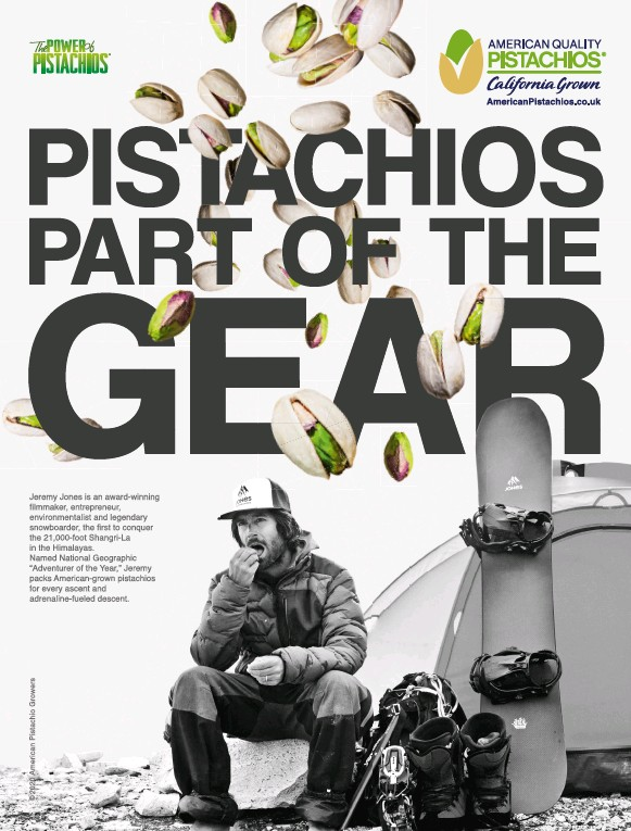 """??  ?? Jeremy Jones is an award-winning filmmaker, entrepreneur, environmentalist and legendary snowboarder, the first to conquer the 21,000-foot Shangri-La in the Himalayas. Named National Geographic """"Adventurer of the Year,"""" Jeremy packs American-grown pistachios for every ascent and adrenaline-fueled descent."""