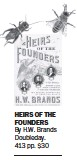 ?? By H.W. Brands Doubleday. 413 pp. $30 ?? HEIRS OF THE FOUNDERS