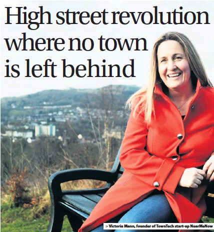 ??  ?? > Victoria Mann, founder of TownTech start-up NearMeNow