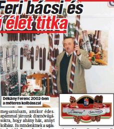??  ?? Dékány Ferenc 2002-ben a méteres kolbásszal