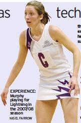 ?? NIGEL FARROW ?? EXPERIENCE: Murphy playing for Lightning in the 2007/08 season