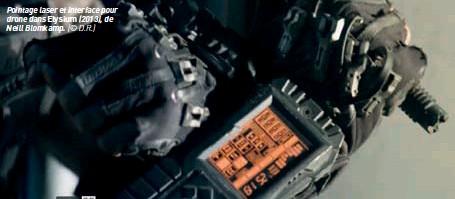 ?? (© D.R.) ?? Pointage laser et interface pour drone dans Elysium (2013), de Neill Blomkamp.