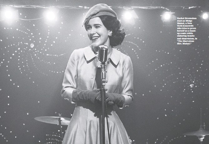 """?? NICOLE RIVELLI/AMAZON/ASSOCIATED PRESS ?? Rachel Brosnahan stars as Midge Maisel, a New York housewife who tries to prove herself as a standup comic while enduring insults and chauvinism, in """"The Marvelous Mrs. Maisel."""""""