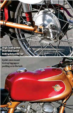 ??  ?? Eyelets were meant to strap luggage or padding on to the tank Single-leading-shoe drum takes care of braking duty at the rear
